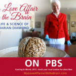 Upcoming Broadcasts – My Love Affair with the Brain: The Life and Science of Dr. Marian Diamond